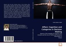 Bookcover of Affect, Cognition and Categories in Decision Making