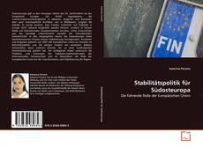 Bookcover of Stabilitätspolitik für Südosteuropa