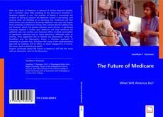 Bookcover of The Future of Medicare