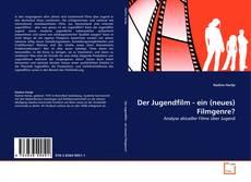 Bookcover of Der Jugendfilm - ein (neues) Filmgenre?