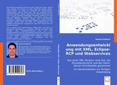 Couverture de Anwendungsentwicklung mit XML, Eclipse-RCP und Webservices