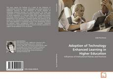 Bookcover of Adoption of Technology Enhanced Learning in Higher Education