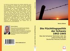 Copertina di Die Flüchtlingspolitik der Schweiz 1942-1945