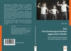 Bookcover of Das Entscheidungsverhalten aggressiver Kinder