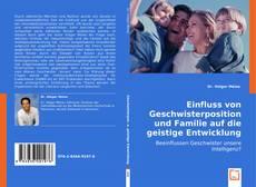 Capa do livro de Einfluss von Geschwisterposition und Familie auf die geistige Entwicklung
