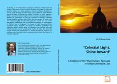"Bookcover of ""Celestial Light, Shine Inward"""