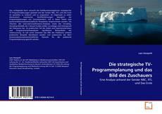 Bookcover of Die strategische TV-Programmplanung und das Bild des Zuschauers