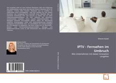IPTV - Fernsehen im Umbruch kitap kapağı