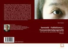 Bookcover of Semiotik - Fallibilismus - Transzendentalpragmatik