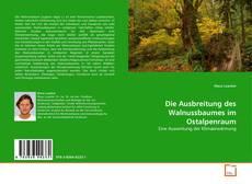 Die Ausbreitung des Walnussbaumes im Ostalpenraum kitap kapağı
