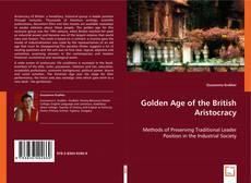 Portada del libro de Golden Age of the British Aristocracy