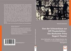 Portada del libro de Von der Schwarzkaue zur Off-Theaterbühne - Das Bochumer Prinz Regent Theater