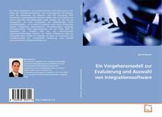 Bookcover of Ein Vorgehensmodell zur Evaluierung und Auswahl von Integrationssoftware