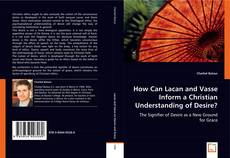 How Can Lacan and Vasse Inform a Christian Understanding of Desire? kitap kapağı