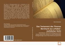 Das Testament des Thomas Bernhard aus urheberrechtlicher Sicht kitap kapağı