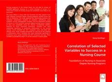 Borítókép a  Correlation of selected variables to success in a nursing course - hoz