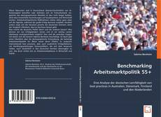 Bookcover of Benchmarking Arbeitsmarktpolitik 55+