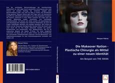Buchcover von Die Makeover Nation - Plastische Chirurgie als Mittel zu einer neuen Identität