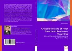 Обложка Crystal Structure of Fiber Structured Pentacene Thin Films