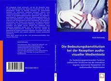 Bookcover of Die Bedeutungskonstitution bei der Rezeption audiovisueller Medientexte