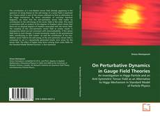 Bookcover of On Perturbative Dynamics in Gauge Field Theories