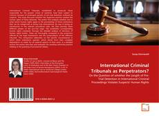 Portada del libro de International Criminal Tribunals as Perpetrators?