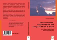 Bookcover of Democratization, Regionalization and Europeanization in Russia