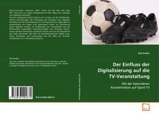 Bookcover of Der Einfluss der Digitalisierung auf die TV-Veranstaltung