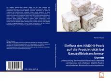 Buchcover von Einfluss des NAD(H)-Pools auf die Produktivität bei Ganzzellbiotransformationen
