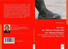 Bookcover of Der Bau der Wiener Ringstraße - ein Medienereignis