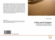 Couverture de A Play and its Exegesis
