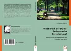 Buchcover von Wildtiere in der Stadt - Problem oder Bereicherung?