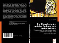Buchcover von Die Neurobiologie und das Problem des freien Willens