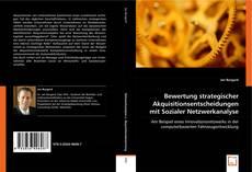 Couverture de Bewertung strategischer Akquisitionsentscheidungen mit Sozialer Netzwerkanalyse