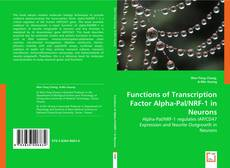 Bookcover of Functions of Transcription Factor Alpha-Pal/NRF-1 in Neurons