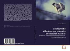 Обложка Die staatliche Videoüberwachung des öffentlichen Raumes
