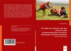 Bookcover of Zur Rolle der Lehrerin oder des Lehrers in den Schulkonzeptionen von Maria Montessori und Peter Petersen