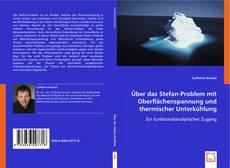Buchcover von Über das Stefan-Problem mit Oberflächenspannung und thermischer Unterkühlung