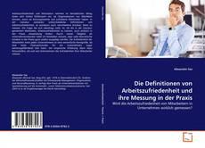 Buchcover von Die Definitionen von Arbeitszufriedenheit und ihre Messung in der Praxis