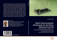 Bookcover of Nafion Nanocomposite Membranes for the Direct Methanol Fuel Cell
