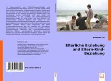 Portada del libro de Elterliche Erziehung und Eltern-Kind-Beziehung