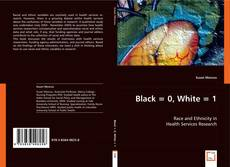 Bookcover of Black = 0, White = 1