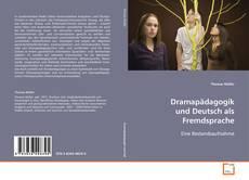 Dramapädagogik und Deutsch als Fremdsprache的封面