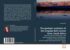 Bookcover of The geologic evolution of the Limpopo Belt Central Zone, South Africa