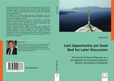 Couverture de Lost Opportunity yet Seed Bed for Later Discussion