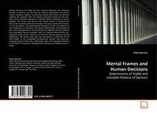 Bookcover of Mental Frames and Human Decisions
