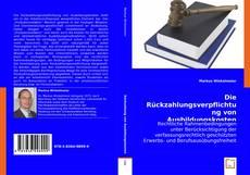 Portada del libro de Die Rückzahlungsverpflichtung von Ausbildungskosten
