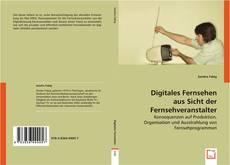 Bookcover of Digitales Fernsehen aus Sicht der Fernsehveranstalter