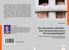 Die dissoziative Identität - Eine Herausforderung an die Sozialpädagogik?的封面