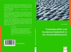 Bookcover of Produktqualität und Kundenzufriedenheit in der Automobilindustrie